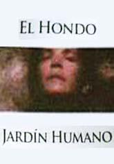 El Hondo Jardín Humano.